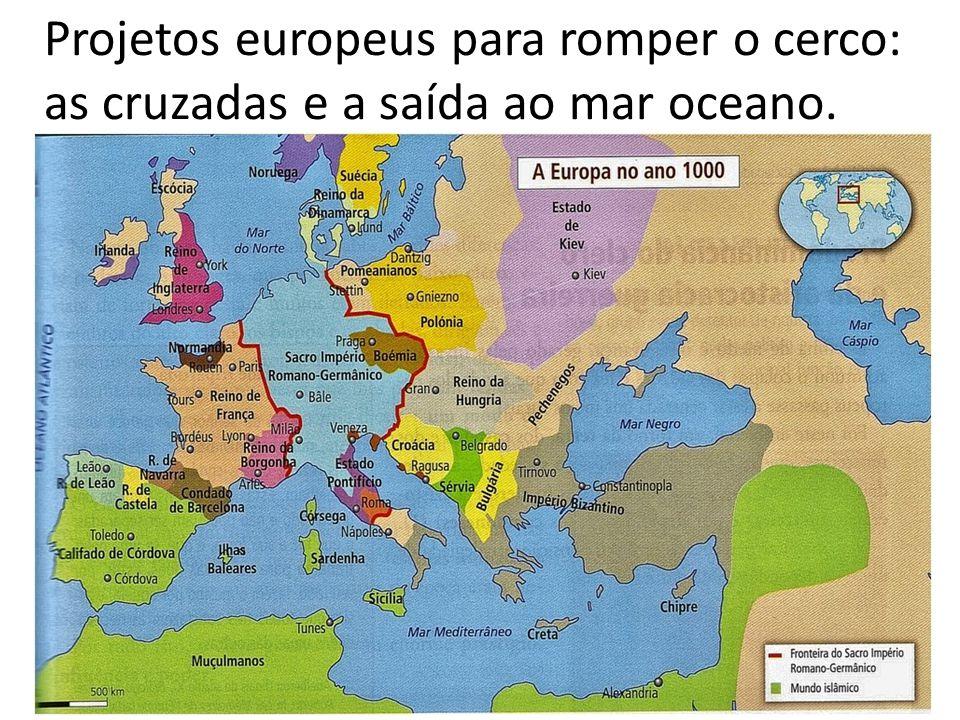Projetos europeus para romper o cerco: as cruzadas e a saída ao mar oceano. 5