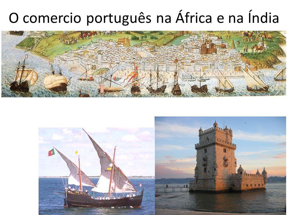 O comercio português na África e na Índia 8