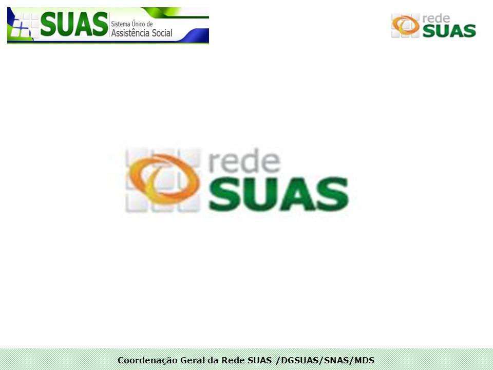 Coordenação Geral da Rede SUAS /DGSUAS/SNAS/MDS