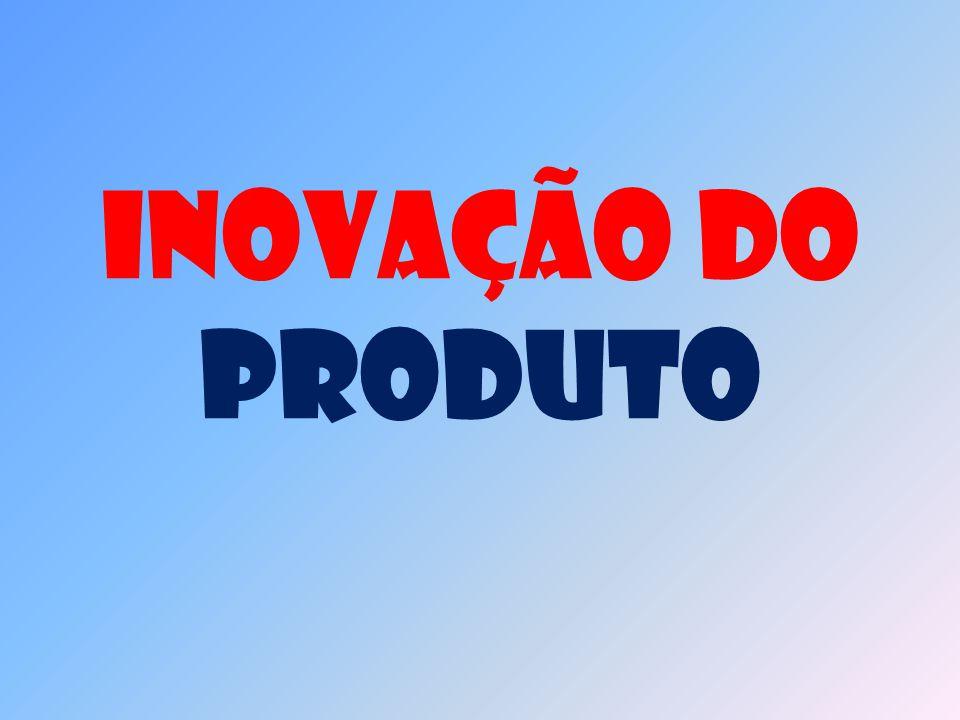 O que é Inovação do produto .