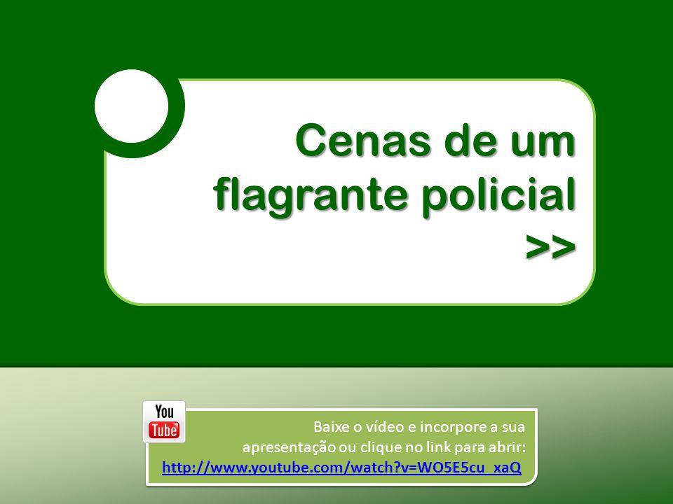 Cenas de um flagrante policial Cenas de um flagrante policial >> Baixe o vídeo e incorpore a sua apresentação ou clique no link para abrir: http://www