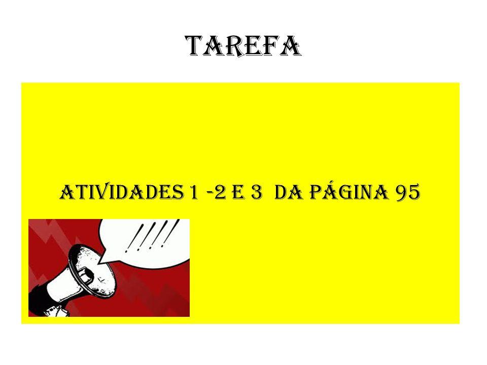Tarefa ATIVIDADES 1 -2 e 3 DA PÁGINA 95