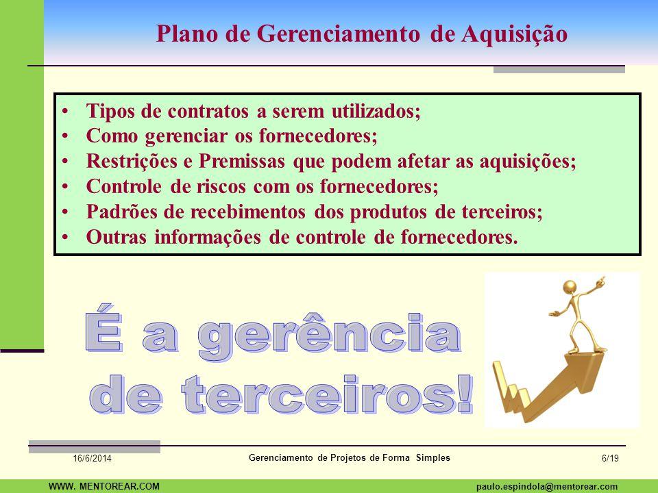 SAP Paulo Espindola 19 11 1960 paulo.espindola@mentorear.comWWW. MENTOREAR.COM Gerenciamento de Projetos de Forma Simples 16/6/2014 5/19 Aquisição com