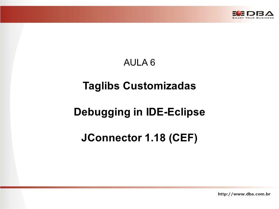 Taglibs Customizadas http://www.dba.com.br