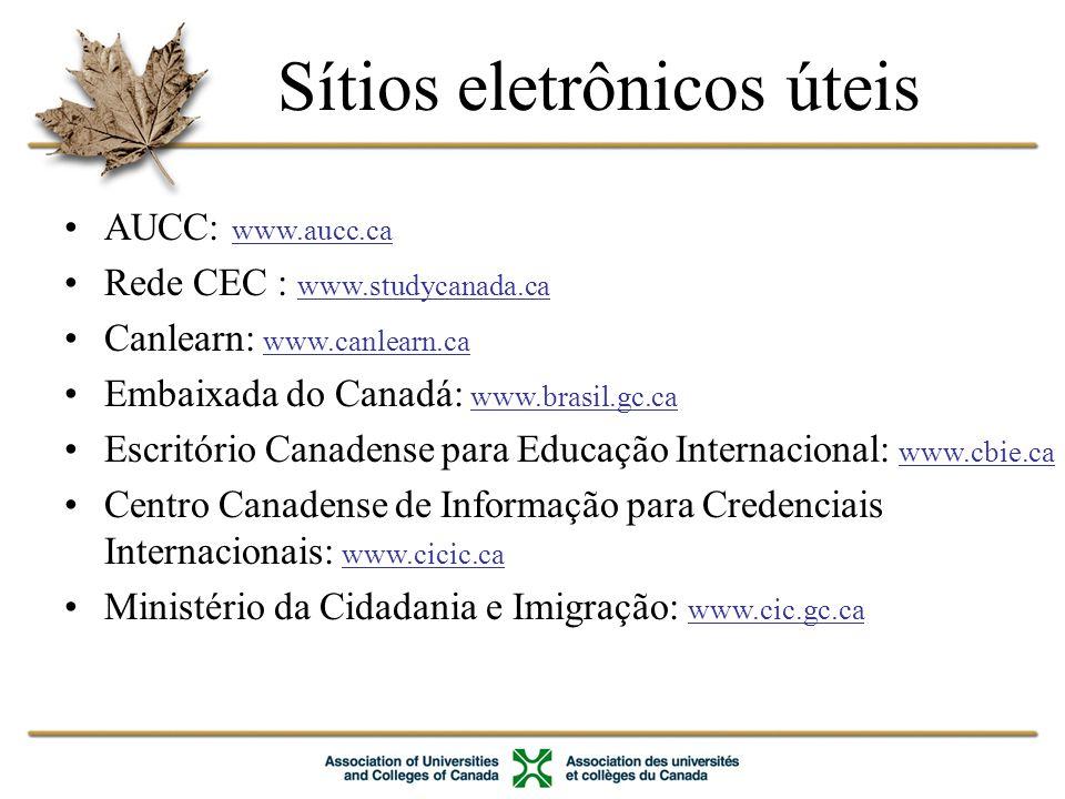 AUCC: www.aucc.ca Rede CEC : www.studycanada.ca Canlearn: www.canlearn.ca Embaixada do Canadá: www.brasil.gc.ca Escritório Canadense para Educação Internacional: www.cbie.ca Centro Canadense de Informação para Credenciais Internacionais: www.cicic.ca Ministério da Cidadania e Imigração: www.cic.gc.ca Sítios eletrônicos úteis