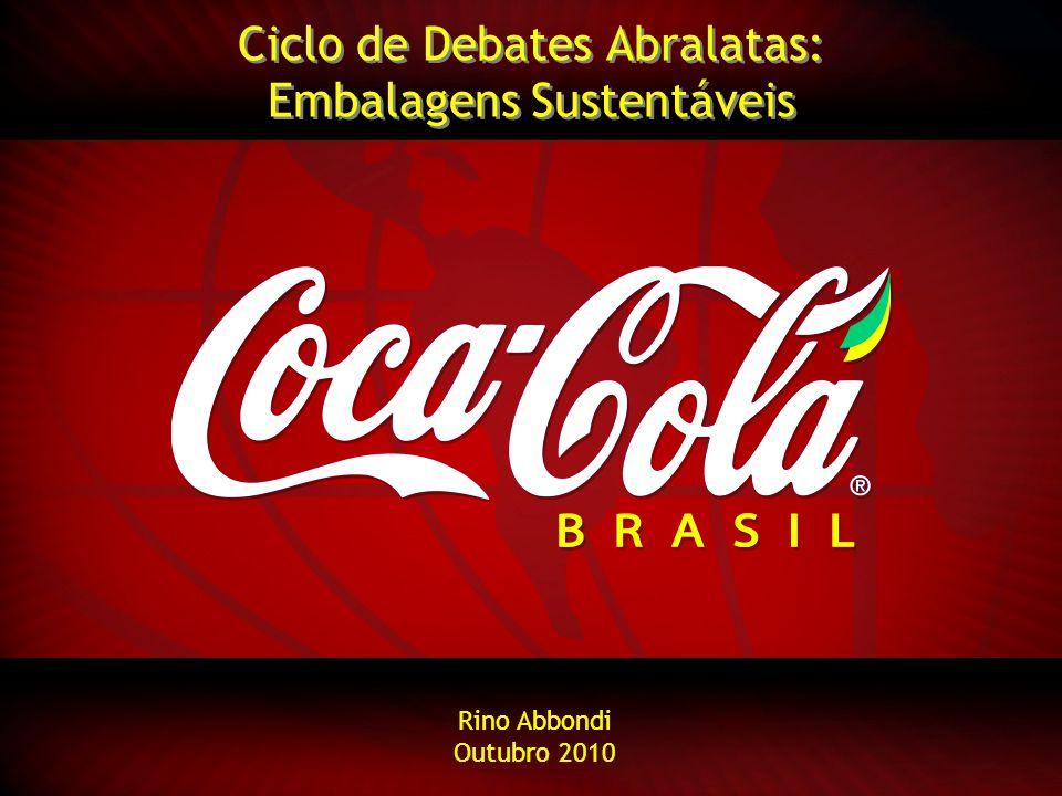 Ciclo de Debates Abralatas: Embalagens Sustentáveis Ciclo de Debates Abralatas: Embalagens Sustentáveis Rino Abbondi Outubro 2010