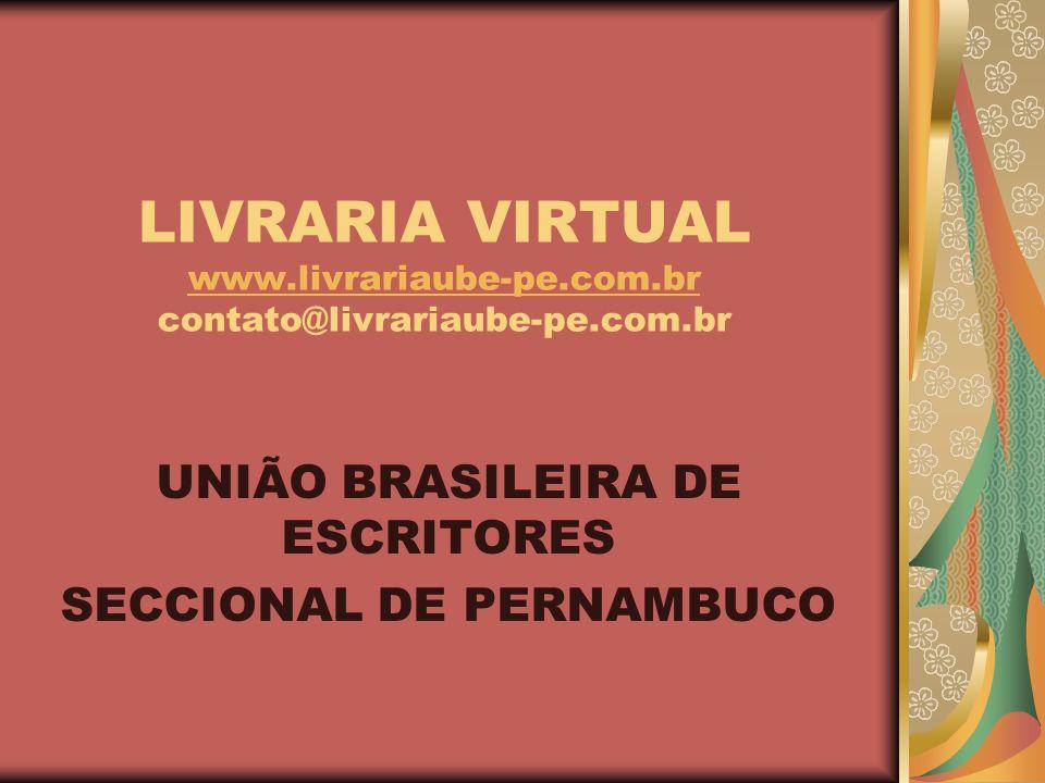 LIVRARIA VIRTUAL www.livrariaube-pe.com.br contato@livrariaube-pe.com.br www.livrariaube-pe.com.br UNIÃO BRASILEIRA DE ESCRITORES SECCIONAL DE PERNAMBUCO