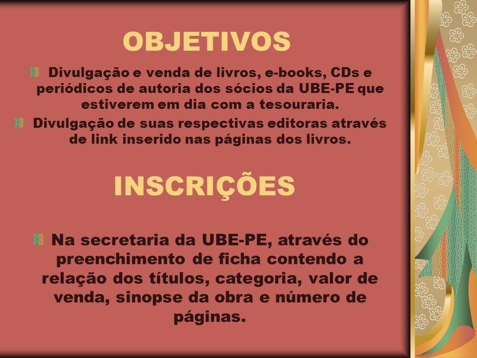 Divulgação e venda de livros, e-books, CDs e periódicos de autoria dos sócios da UBE-PE que estiverem em dia com a tesouraria.