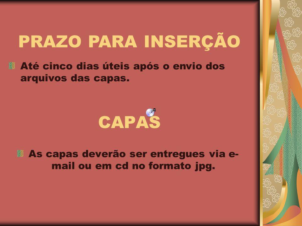 CAPAS As capas deverão ser entregues via e- mail ou em cd no formato jpg.