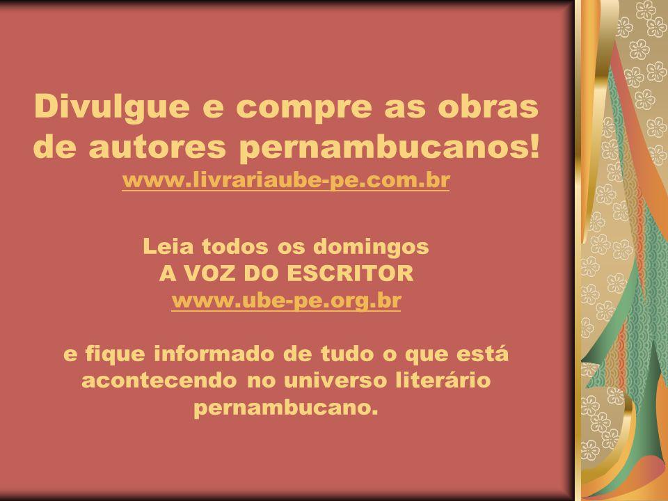 Divulgue e compre as obras de autores pernambucanos.