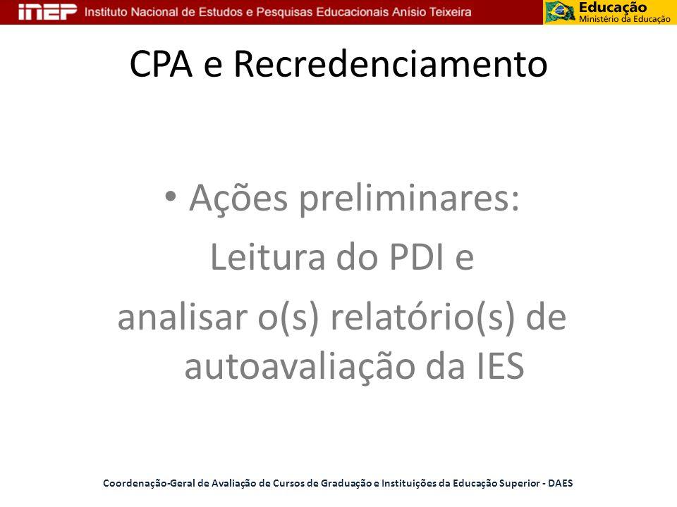CPA e Recredenciamento Ações preliminares: Leitura do PDI e analisar o(s) relatório(s) de autoavaliação da IES Coordenação-Geral de Avaliação de Curso