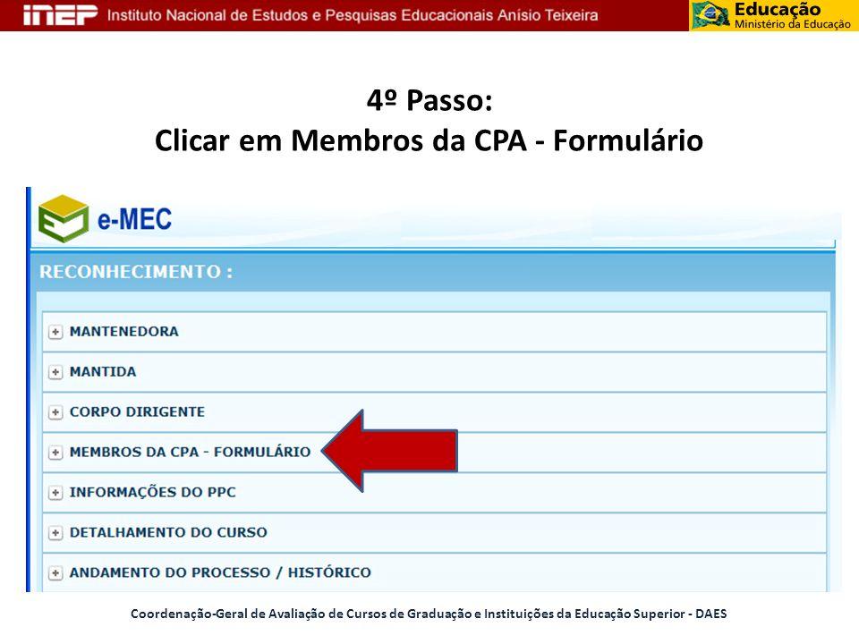 4º Passo: Clicar em Membros da CPA - Formulário Coordenação-Geral de Avaliação de Cursos de Graduação e Instituições da Educação Superior - DAES