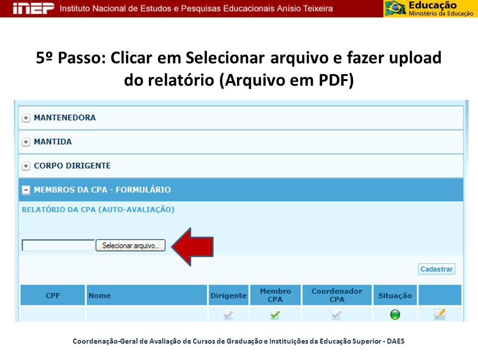 5º Passo: Clicar em Selecionar arquivo e fazer upload do relatório (Arquivo em PDF) Coordenação-Geral de Avaliação de Cursos de Graduação e Instituiçõ