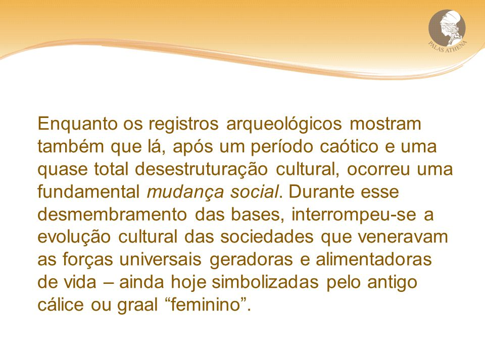 Enquanto os registros arqueológicos mostram também que lá, após um período caótico e uma quase total desestruturação cultural, ocorreu uma fundamental