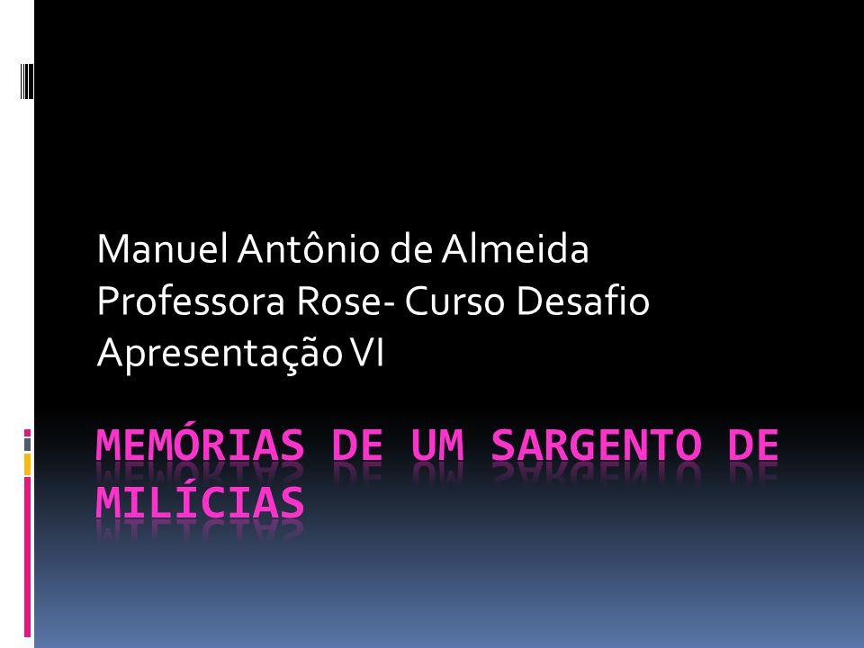 Manuel Antônio de Almeida Professora Rose- Curso Desafio Apresentação VI