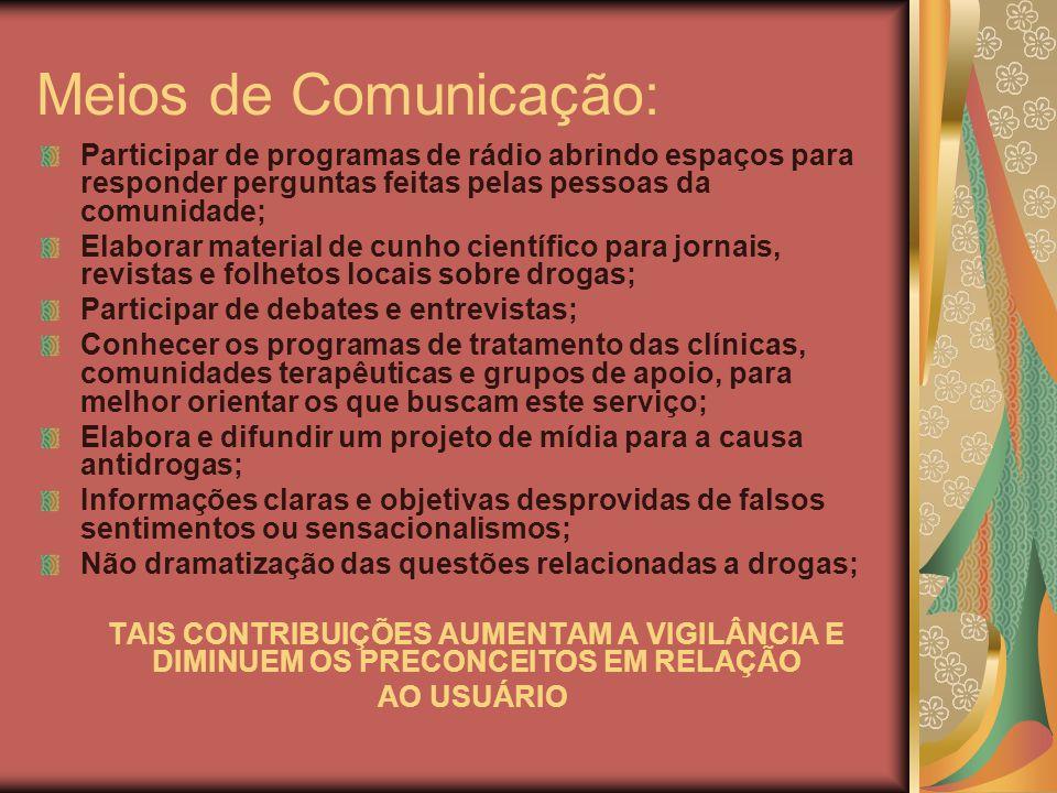 Meios de Comunicação: Participar de programas de rádio abrindo espaços para responder perguntas feitas pelas pessoas da comunidade; Elaborar material