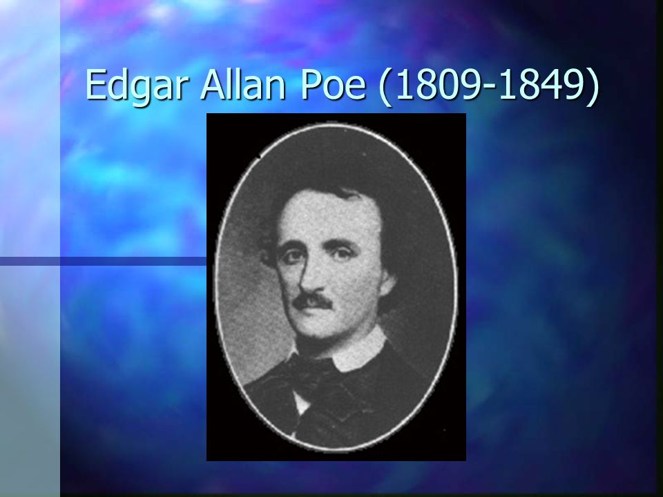 Vida Melodramática n Determinar os fatos relacionados à vida de Poe é uma tarefa difícil – fatos, lendas e boatos surgiram até mesmo antes de sua morte.
