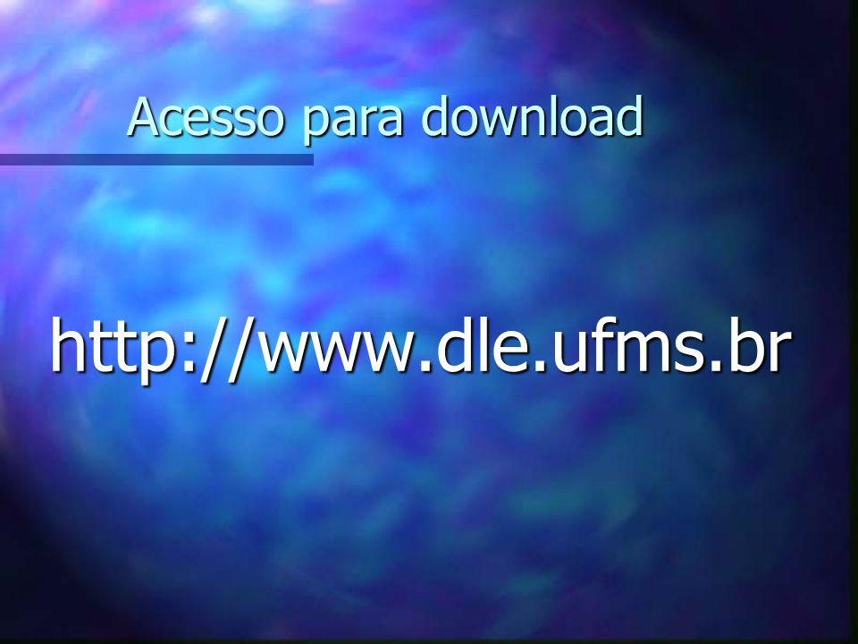 Acesso para download http://www.dle.ufms.br