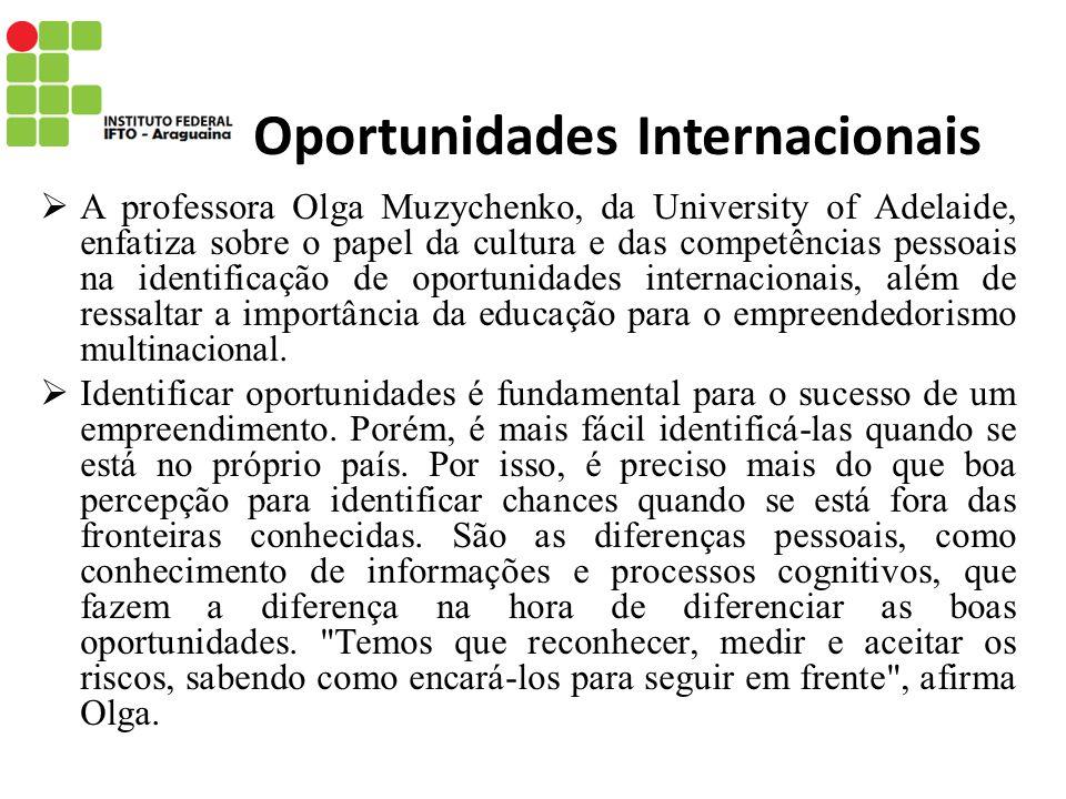 Oportunidades Internacionais A professora Olga Muzychenko, da University of Adelaide, enfatiza sobre o papel da cultura e das competências pessoais na