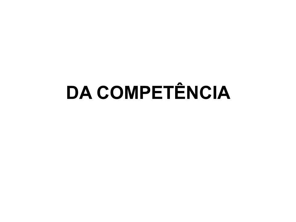 DA COMPETÊNCIA