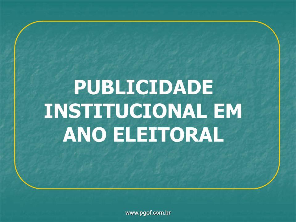 www.pgof.com.br PUBLICIDADE INSTITUCIONAL EM ANO ELEITORAL