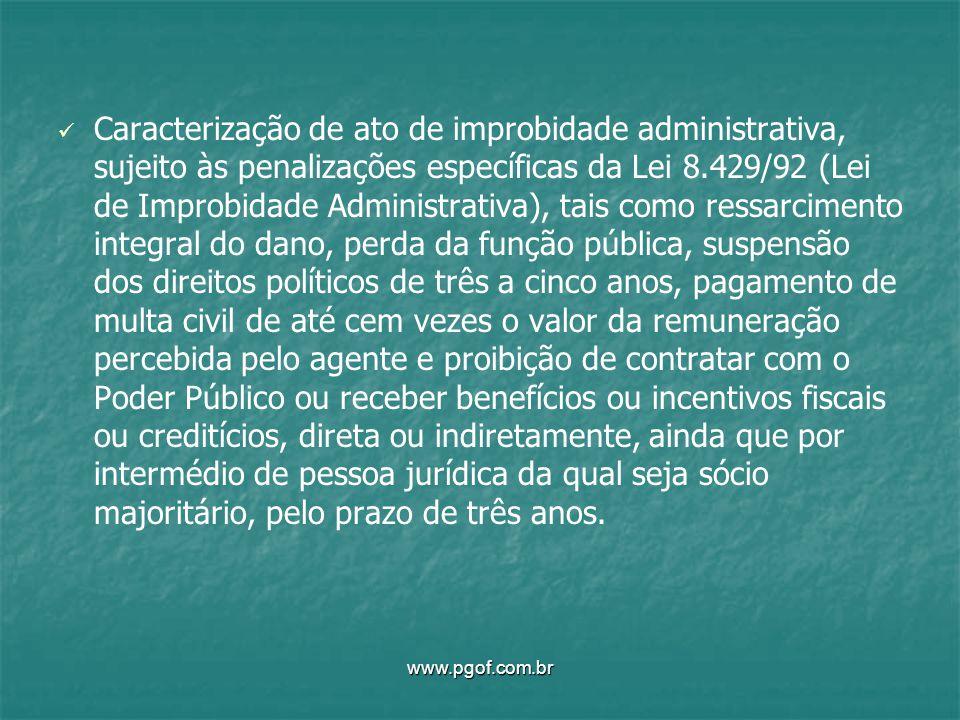 Caracterização de ato de improbidade administrativa, sujeito às penalizações específicas da Lei 8.429/92 (Lei de Improbidade Administrativa), tais com