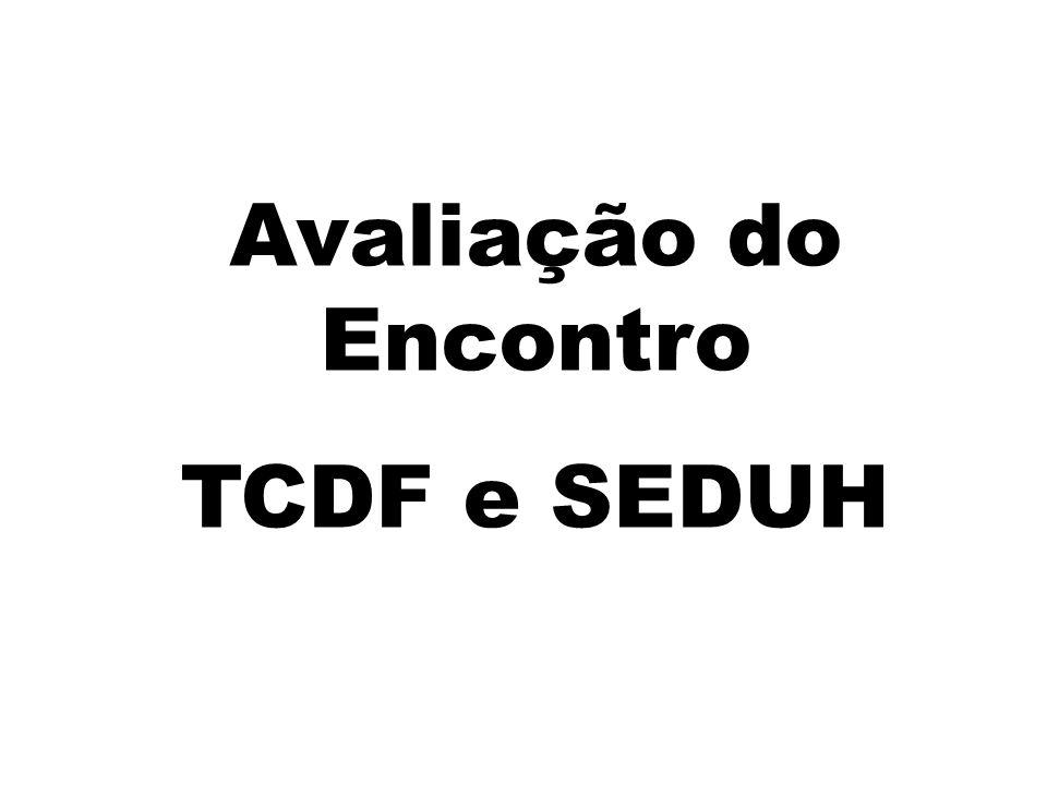 Avaliação do Encontro TCDF e SEDUH