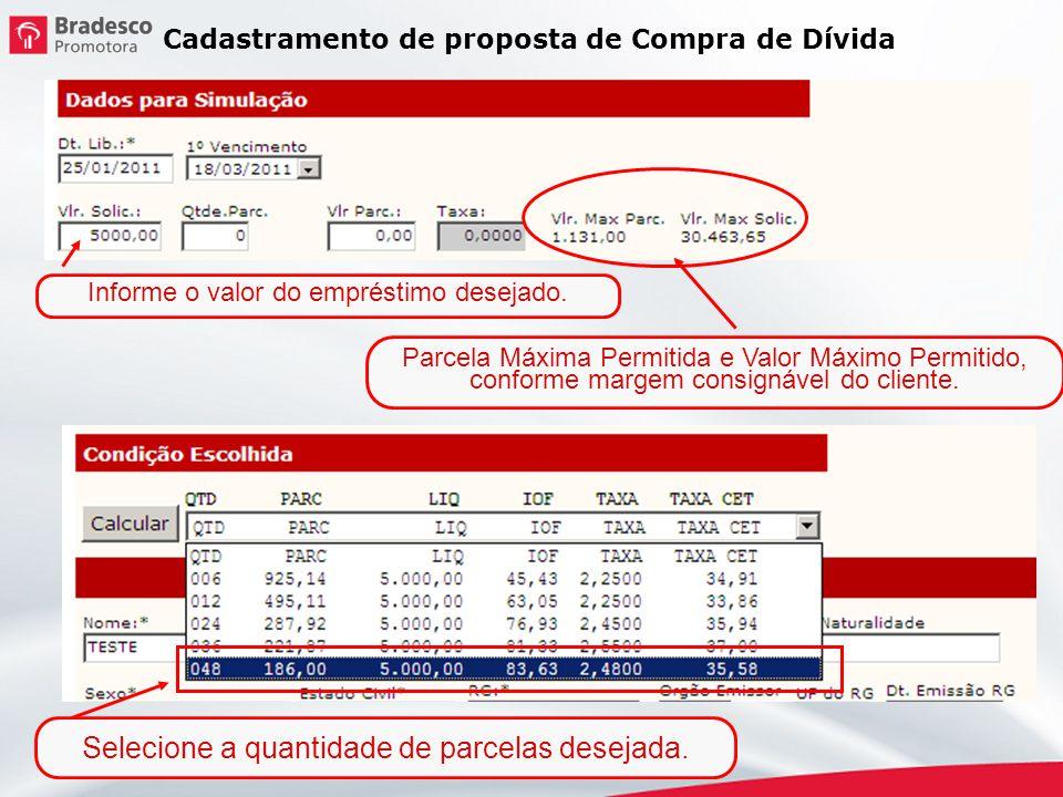 Selecione a quantidade de parcelas desejada. Informe o valor do empréstimo desejado. Parcela Máxima Permitida e Valor Máximo Permitido, conforme marge