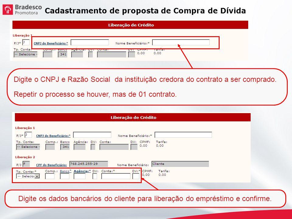 Digite o CNPJ e Razão Social da instituição credora do contrato a ser comprado. Repetir o processo se houver, mas de 01 contrato. Cadastramento de pro