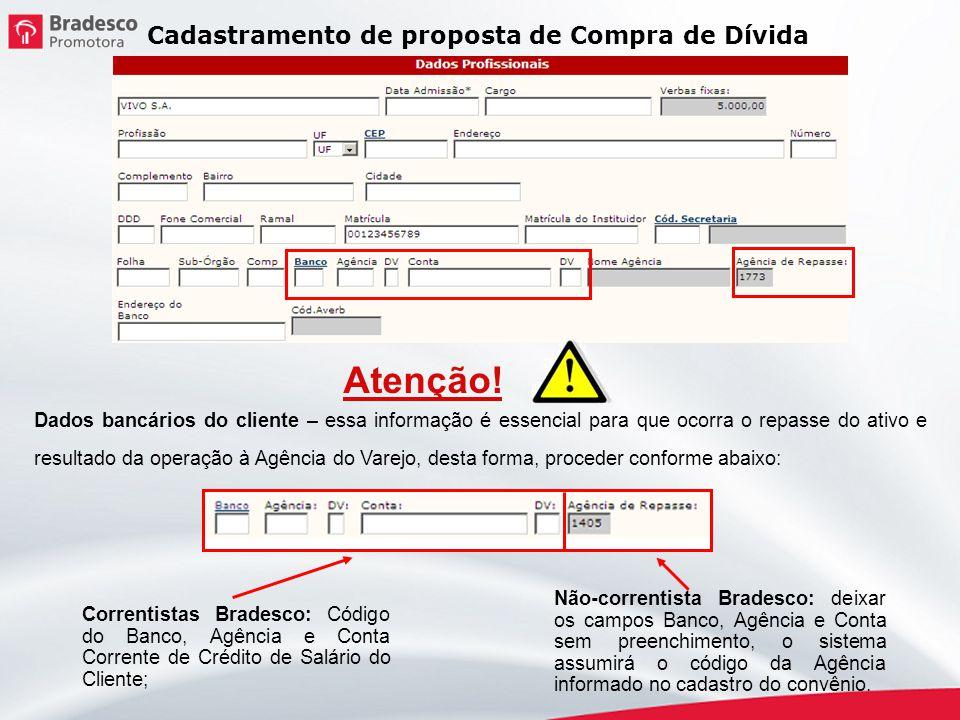 Não-correntista Bradesco: deixar os campos Banco, Agência e Conta sem preenchimento, o sistema assumirá o código da Agência informado no cadastro do c