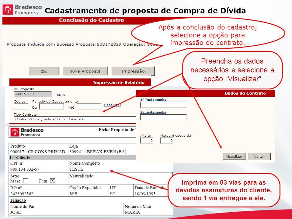 Após a conclusão do cadastro, selecione a opção para impressão do contrato. Preencha os dados necessários e selecione a opção Visualizar Imprima em 03