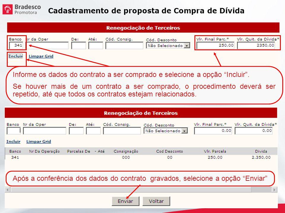 Informe os dados do contrato a ser comprado e selecione a opção Incluir. Se houver mais de um contrato a ser comprado, o procedimento deverá ser repet