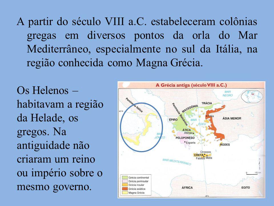 A partir do século VIII a.C. estabeleceram colônias gregas em diversos pontos da orla do Mar Mediterrâneo, especialmente no sul da Itália, na região c