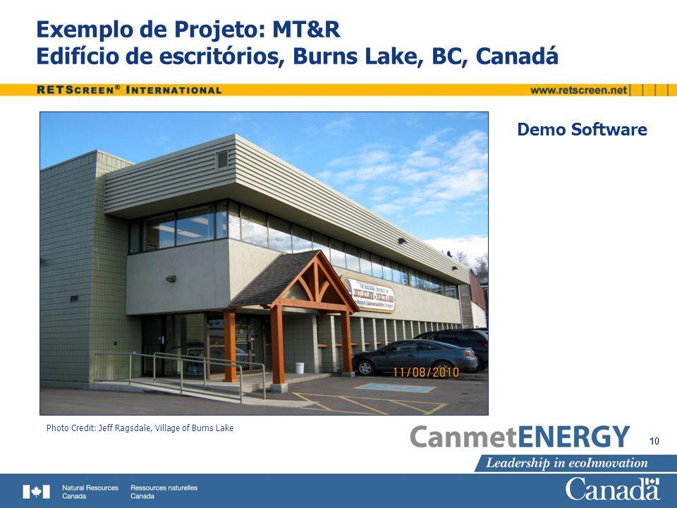 10 Exemplo de Projeto: MT&R Edifício de escritórios, Burns Lake, BC, Canadá Photo Credit: Jeff Ragsdale, Village of Burns Lake Demo Software