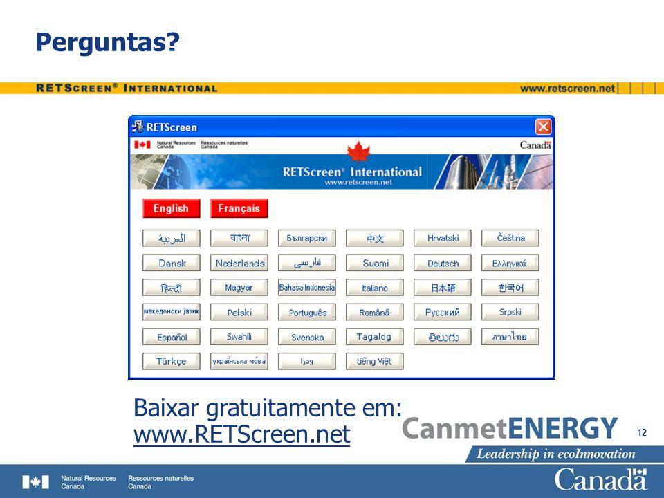 12 Perguntas? Baixar gratuitamente em: www.RETScreen.net