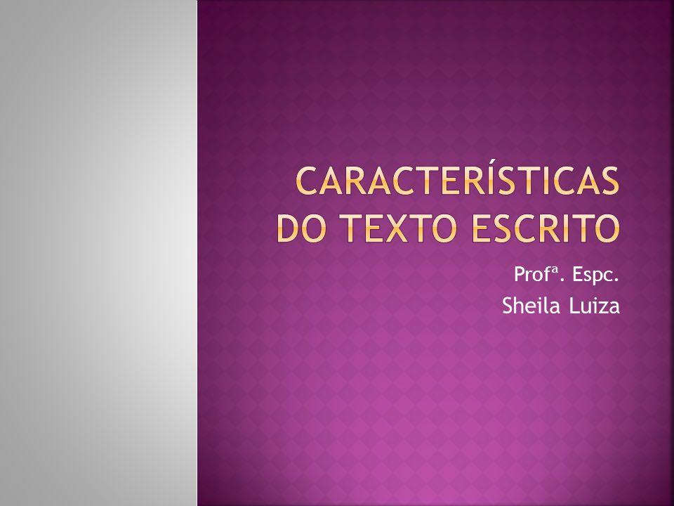 Profª. Espc. Sheila Luiza