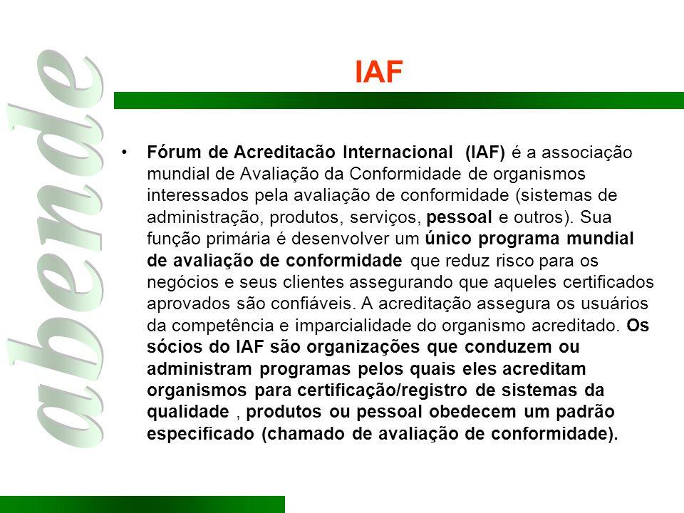 IAF Fórum de Acreditacão Internacional (IAF) é a associação mundial de Avaliação da Conformidade de organismos interessados pela avaliação de conformi