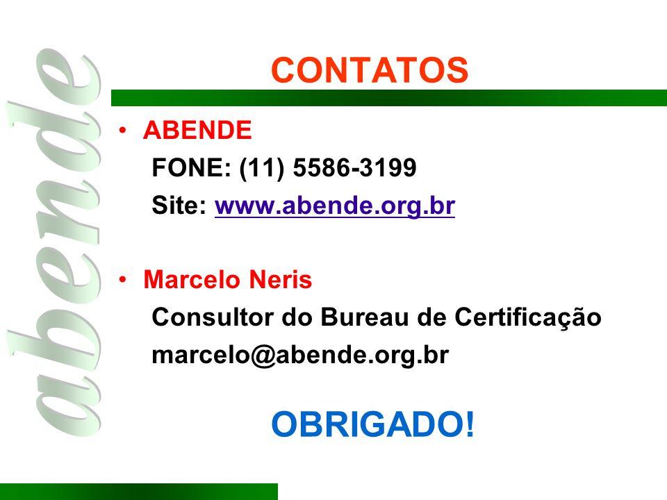 CONTATOS ABENDE FONE: (11) 5586-3199 Site: www.abende.org.brwww.abende.org.br Marcelo Neris Consultor do Bureau de Certificação marcelo@abende.org.br