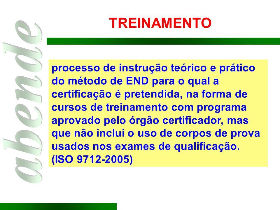 TREINAMENTO processo de instrução teórico e prático do método de END para o qual a certificação é pretendida, na forma de cursos de treinamento com pr