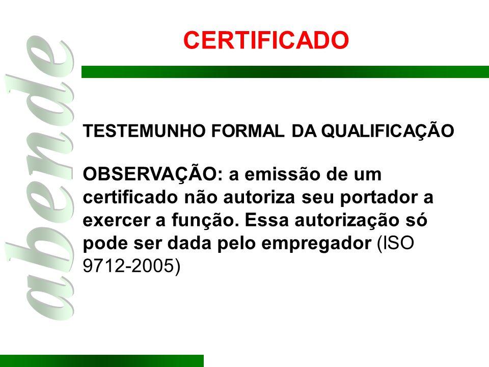 CERTIFICADO TESTEMUNHO FORMAL DA QUALIFICAÇÃO OBSERVAÇÃO: a emissão de um certificado não autoriza seu portador a exercer a função. Essa autorização s