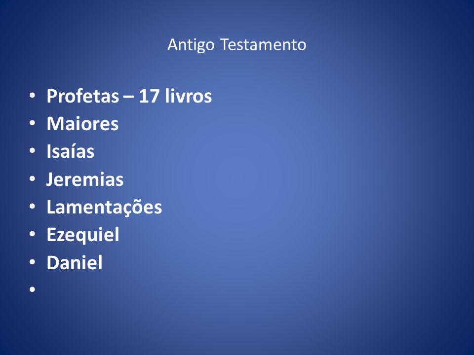 Antigo Testamento Profetas – 17 livros Maiores Isaías Jeremias Lamentações Ezequiel Daniel