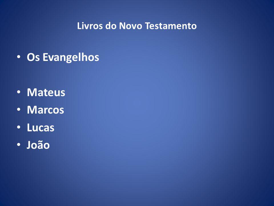 Livros do Novo Testamento Os Evangelhos Mateus Marcos Lucas João