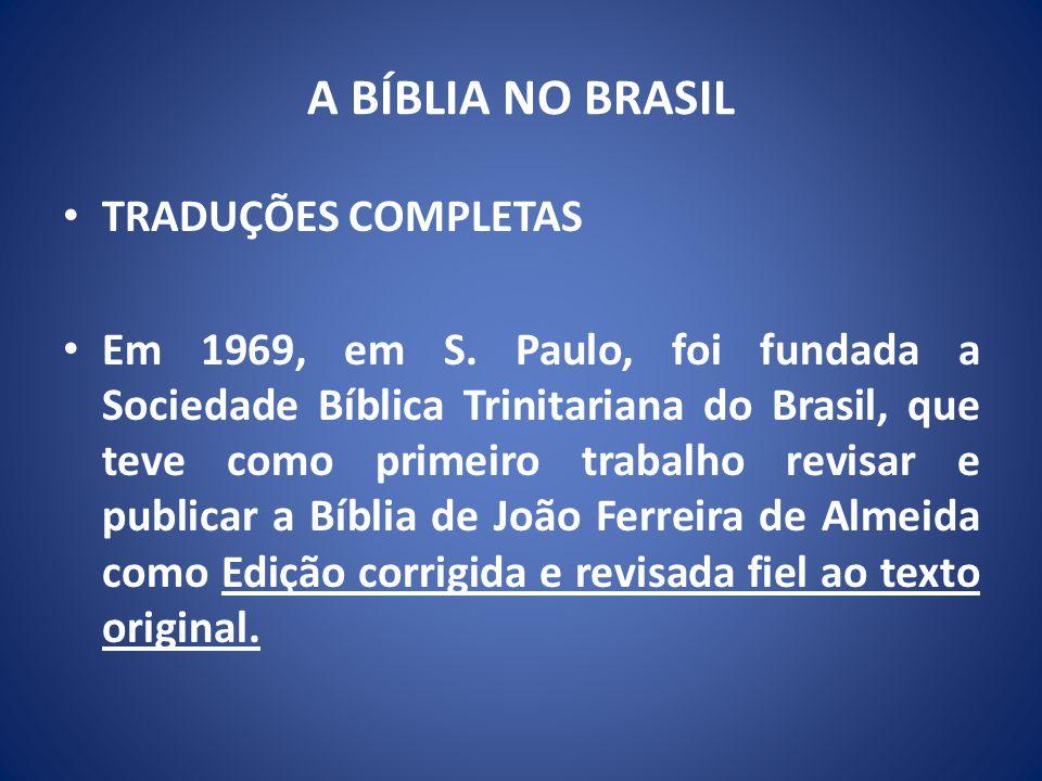 A BÍBLIA NO BRASIL TRADUÇÕES COMPLETAS Em 1969, em S.