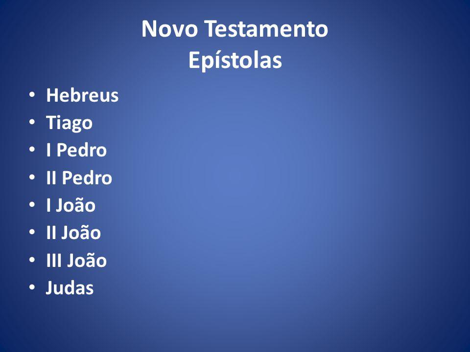 Novo Testamento Epístolas Hebreus Tiago I Pedro II Pedro I João II João III João Judas