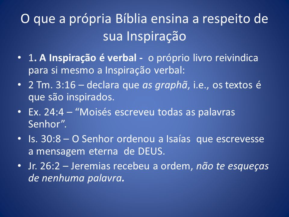 O que a própria Bíblia ensina a respeito de sua Inspiração 1.