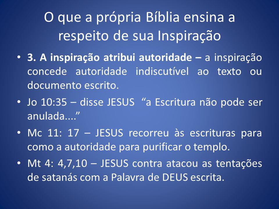 O que a própria Bíblia ensina a respeito de sua Inspiração 3.