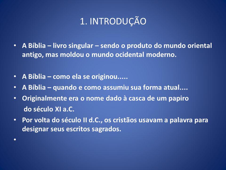 Introdução 1.1 A Estrutura da Bíblia A palavra Bíblia (livro) entrou para as línguas modernas por intermédio do francês, passando primeiro pelo latim bíblia, com origem no grego biblos.