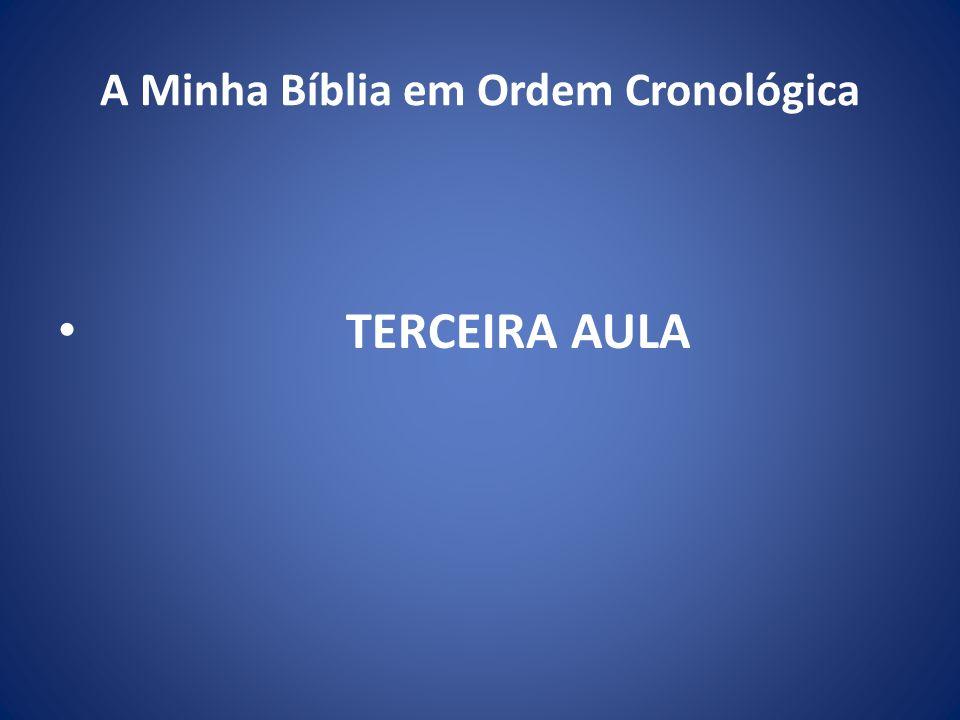 A Minha Bíblia em Ordem Cronológica TERCEIRA AULA