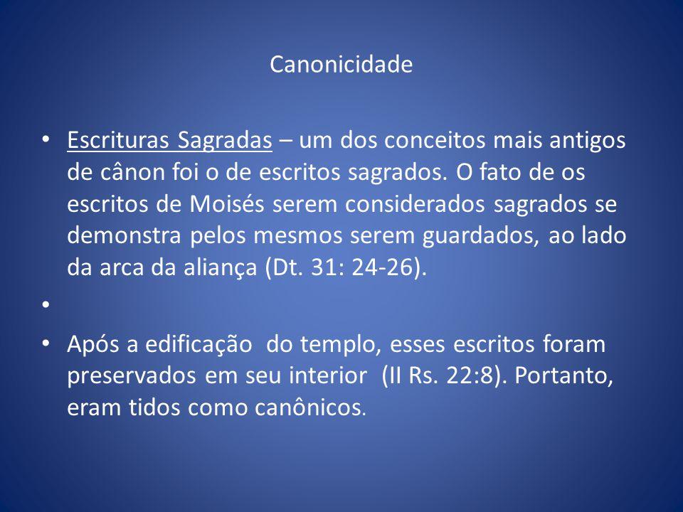 Canonicidade Escrituras Sagradas – um dos conceitos mais antigos de cânon foi o de escritos sagrados.