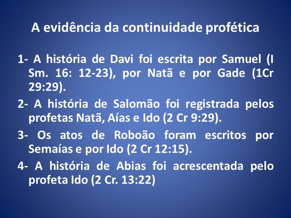 A evidência da continuidade profética 1- A história de Davi foi escrita por Samuel (I Sm.